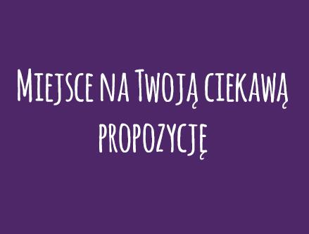 Twoja ciekawa propozycja